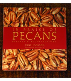 In Praise of Pecans Cookbook (Hard Cover)